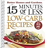 15 Minutes or Less Low-Carb Recipes (Better Homes & Gardens)