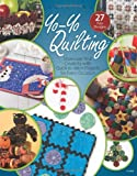 img - for Yo-Yo Quilting: Showcase Your Creativity with Quick to Stitch Projects for Every Occasion book / textbook / text book