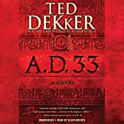A.D. 33: A Novel: A.D., Book 2 | Ted Dekker