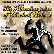 The Misadventures of Sherlock Holmes: The Best of the Comedy-O-Rama Hour, Season One | [Joe Bevilacqua, Daws Butler, Robert J. Cirasa, Arthur Conan Doyle]