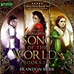 Song of the Worlds, Books 1-3   Brandon Barr