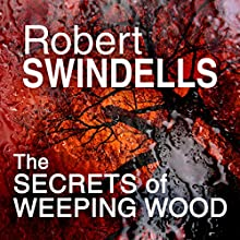 The Secret of Weeping Wood (       UNABRIDGED) by Robert Swindells Narrated by Kris Dyer