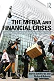 img - for The Media and Financial Crises: Comparative and Historical Perspectives book / textbook / text book