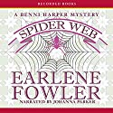 Spider Web: A Benni Harper Mystery Audiobook by Earlene Fowler Narrated by Johanna Parker