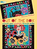Out of the Box: Unleash Your Creativity Through Quilts (That Patchwork Place)
