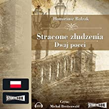 Stracone złudzenia / Dwaj poeci Audiobook by Honoré de Balzac Narrated by Michal Breitenwald