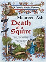 Death of a Squire (Templar Knight Mysteries, No. 2): A Templar Knight Mystery