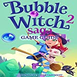 Bubble Witch 2 Saga Game Guide | Josh Abbott