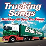 Eddie Stobart Trucking Songs: Trucking All Over The World [Clean]