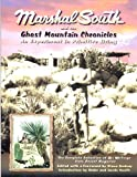 Marshal South And The Ghost Mountain Chronicles: An Experiment In Primitive Living (Adventures in the Natural and Cultural History)