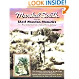 Marshal South And The Ghost Mountain Chronicles: An Experiment In Primitive Living (Adventures in the Natural...