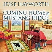 Coming Home to Mustang Ridge: Mustang Ridge, Book 5 | Jesse Hayworth