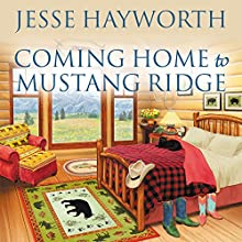 Coming Home to Mustang Ridge: Mustang Ridge, Book 5 (       UNABRIDGED) by Jesse Hayworth Narrated by Randye Kaye