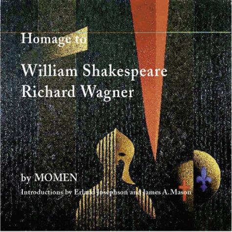 Homage to William Shakespeare & Richard Wagner, Momen, Karl; Anzen, Bjorn