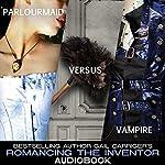 Romancing the Inventor: A Supernatural Society Novella | Gail Carriger