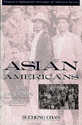 Asian Americans: An Interpretive History (Immigrant Heritage of America Series)