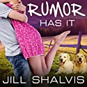 Rumor Has It: An Animal Magnetism Novel, Book 4 Audiobook by Jill Shalvis Narrated by Karen White
