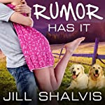 Rumor Has It: An Animal Magnetism Novel, Book 4 (       UNABRIDGED) by Jill Shalvis Narrated by Karen White