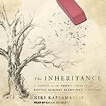 The Inheritance: A Family on the Front Lines of the Battle Against Alzheimer's Disease | Niki Kapsambelis