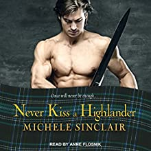 Never Kiss a Highlander: The McTiernays, Book 6 Audiobook by Michele Sinclair Narrated by Anne Flosnik