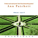 What Now? | Ann Patchett