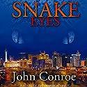 Snake Eyes Audiobook by John Conroe Narrated by James Patrick Cronin