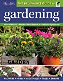 The Beginners Guide to Gardening: Basic Techniques - Easy-to-Follow Methods - Earth-Friendly Practices