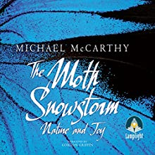 The Moth Snowstorm: Nature and Joy (       UNABRIDGED) by Michael McCarthy Narrated by Gordon Griffin