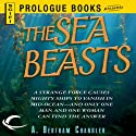 The Sea Beasts (       UNABRIDGED) by A. Bertram Chandler Narrated by David Franklin