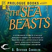 The Sea Beasts | [A. Bertram Chandler]