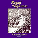 Royal Highness (       UNABRIDGED) by Thomas Mann Narrated by Simon Vance