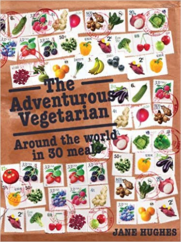 Adventurous Vegetarian, The : Around the World in 30 Meals