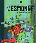 L'Espionne, Tome 2 : L'espionne m�ne...