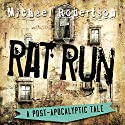 Rat Run: A Post-Apocalyptic Tale Audiobook by Michael Robertson Narrated by Phillip J. Mather