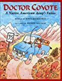 Doctor Coyote: A Native American Aesop's Fable (Aladdin Picture Books) (0689807392) by Bierhorst, John