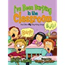 I've Been Burping in the Classroom: And Other Silly Sing-Along Songs (Giggle Poetry)