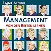 H&ouml;rbuch Management. Von den Besten lernen