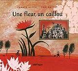 echange, troc France Alessi, Eric Battut - Une fleur, un caillou