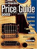 The Official Vintage Guitar: Magazine Price Guide, 2002 Edition (1884883125) by Alan Greenwood