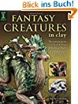 Fantasy Creatures in Clay: Techniques...
