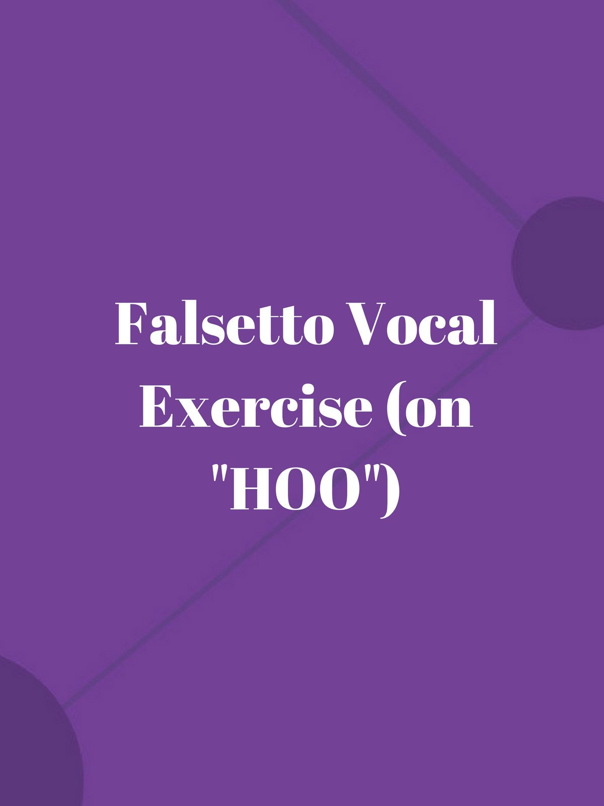 "Falsetto Vocal Exercise (on ""HOO"")"