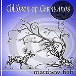 Children of Cernunnos: Children of the Pomme, Book 2 | Matthew Fish
