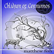 Children of Cernunnos: Children of the Pomme, Book 2 | Matthew Fish