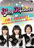 Party Rocketsワンマンライブ~FULL THROTTLE~ [DVD]