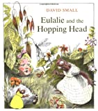 Eulalie and the Hopping Head (0374422028) by Small, David