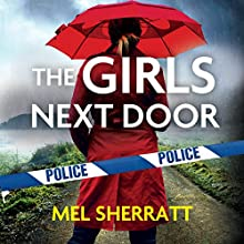 The Girls Next Door: Detective Eden Berrisford, Book 1 Audiobook by Mel Sherratt Narrated by Colleen Prendergast