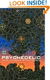 Psychedelic: Optical and Visionary Art since the 1960s