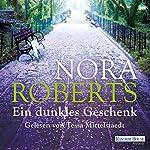 Ein dunkles Geschenk | Nora Roberts