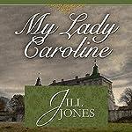 My Lady Caroline | Jill Jones