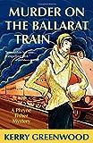 Murder on the Ballarat Train: A Phryne Fisher Mystery (1590584058) by Greenwood, Kerry